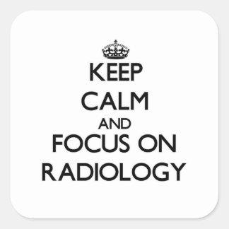 Håll lugn och fokusera på radiologi fyrkantigt klistermärke