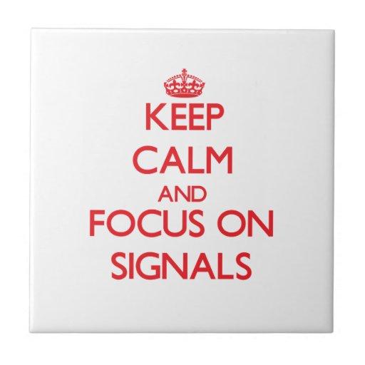 Håll lugn och fokusera på Signals Kakel