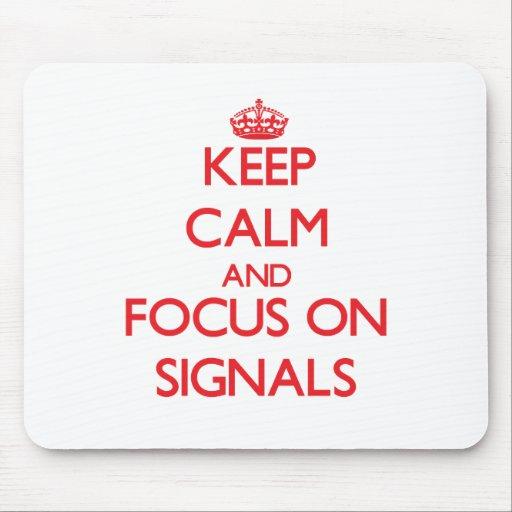 Håll lugn och fokusera på Signals Musmattor