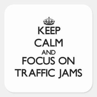 Håll lugn och fokusera på trafikstockningar fyrkantiga klistermärken