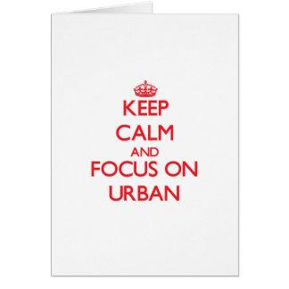 Håll lugn och fokusera på Urban Hälsningskort