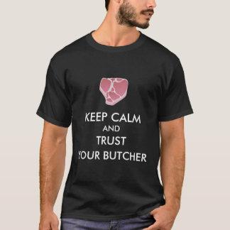 Håll lugn och lita på din slaktare t shirt