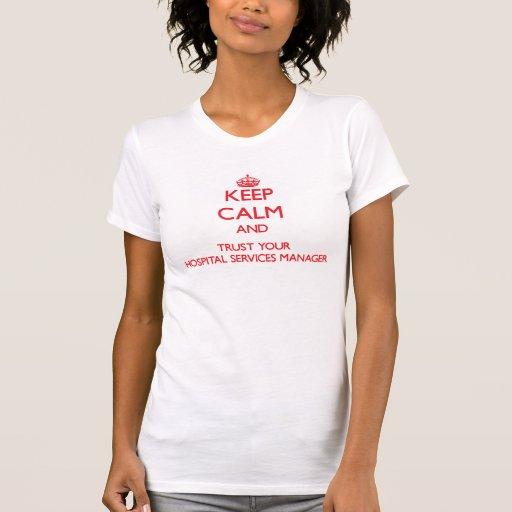 Håll lugn och lita på ditt sjukhus servar chefen tee shirt