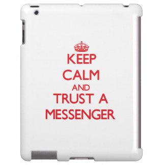 Håll lugn och lita på en budbärare
