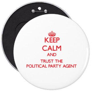 Håll lugn och lita på politiskt partiagenten knappar med nål