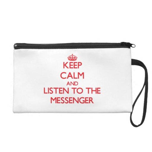 Håll lugn och lyssna till budbärare