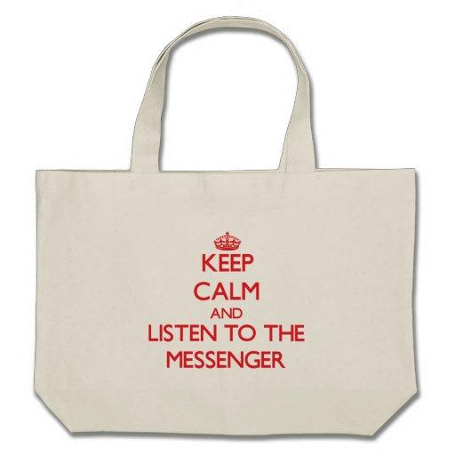 Håll lugn och lyssna till budbärare tote bags