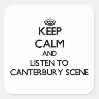 Håll lugn och lyssna till den CANTERBURY PLATSEN Fyrkantigt Klistermärke