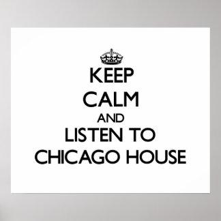 Håll lugn och lyssna till det CHICAGO HUSET