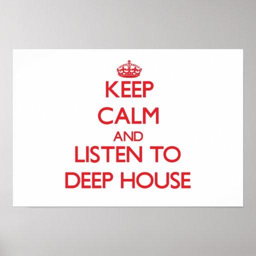 Håll lugn och lyssna till det DJUPA HUSET