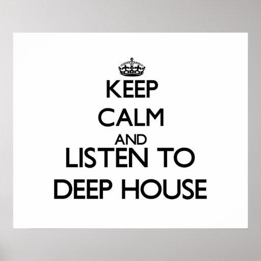 Håll lugn och lyssna till det DJUPA HUSET Affischer