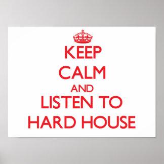 Håll lugn och lyssna till det HÅRDA HUSET