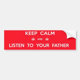 Håll lugn och lyssna till din far bildekal