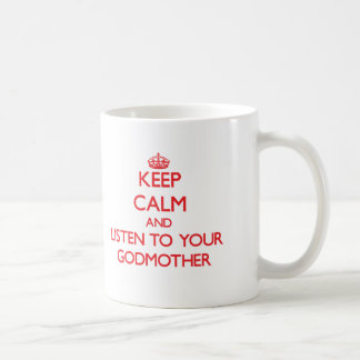 Håll lugn och lyssna till din gudmor kaffe mugg