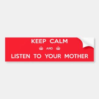 Håll lugn och lyssna till din mor bildekaler