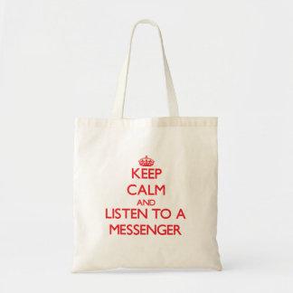 Håll lugn och lyssna till en budbärare tote bags