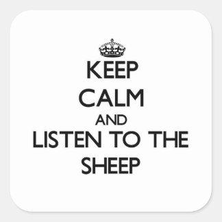 Håll lugn och lyssna till fåren fyrkantigt klistermärke