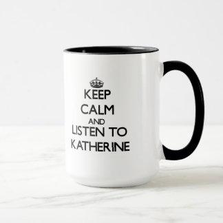Håll lugn och lyssna till Katherine Mugg