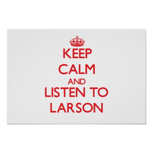 Håll lugn och lyssna till Larson Posters