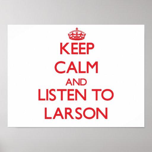 Håll lugn och lyssna till Larson Affisch