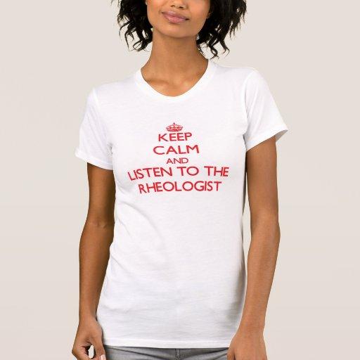 Håll lugn och lyssna till Rheologisten T Shirts