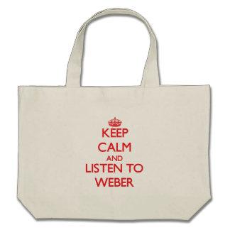 Håll lugn och lyssna till Weber