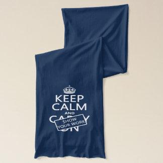 Håll lugn och visa ditt arbete (någon färg) halsduk