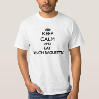 Håll lugnat och äta franska bagetter tee shirts