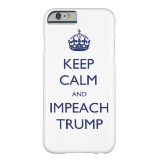 Håll lugnat och Impeach trumf Barely There iPhone 6 Skal