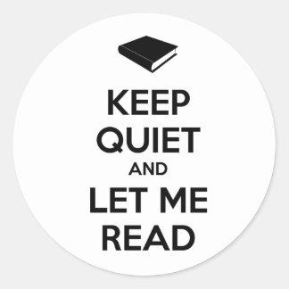 Håll tystnaden och låt mig läsa runt klistermärke