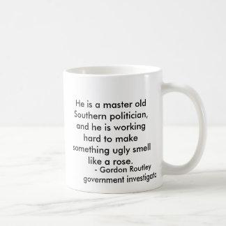 Han är en ledar- gammal sydlig politikar och kaffemugg