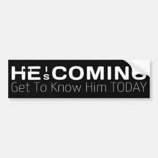 Han är kommande. Få veta honom i dag Bildekal