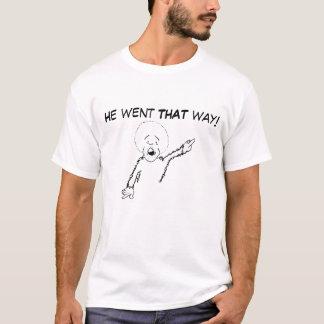 Han gick ditåt T-tröja T-shirt