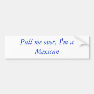 Handtag mig över, I-förmiddag en mexikan Bildekal
