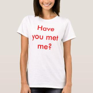 Har du mött mig? t-shirt