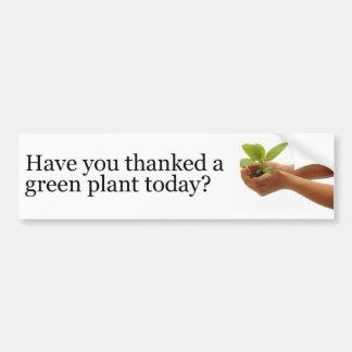 Har du tackat en grön växt i dag? bildekal