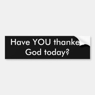 Har DU tackat guden i dag? Bildekal