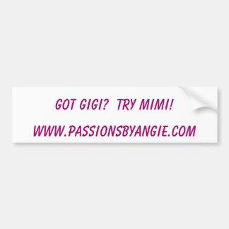 HAR GIGI?  FÖRSÖK MIMI! , www.passionsbyangie.com Bildekal