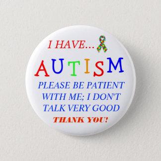 """""""Har jag Autism"""" att knäppas Standard Knapp Rund 5.7 Cm"""