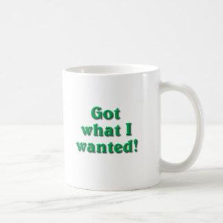 Har vad jag önskade kaffemugg