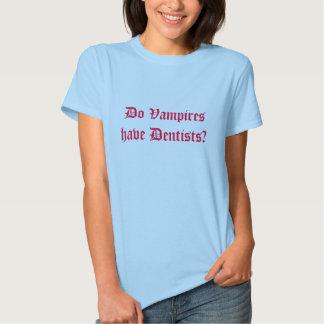Har vampyrer tandläkare? t-shirts