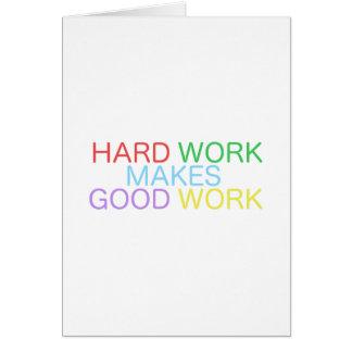 Hårt arbete gör bra arbete hälsningskort
