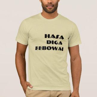 Hasa Diga Eebowai Tee Shirt