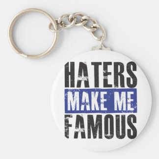 Haters gör mig berömd rund nyckelring