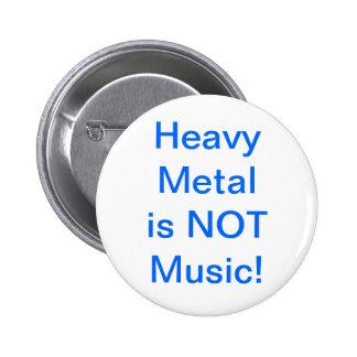 Heavy metal är inte musik knäppas standard knapp rund 5.7 cm