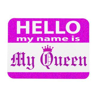 Hejen mitt namn är min drottning magnet
