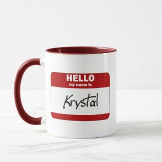 Hejen mitt namn är (röda) Krystal, Mugg