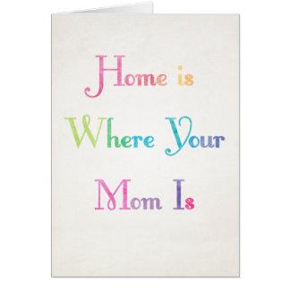 Hemmet är var din mamma är mors dagkortet hälsningskort
