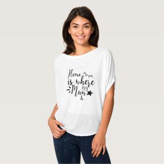 Hemmet är var min morsa är mors dagTshirts T Shirt