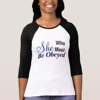 Henne som måste vara lydde kvinna den Jersey T Shirt